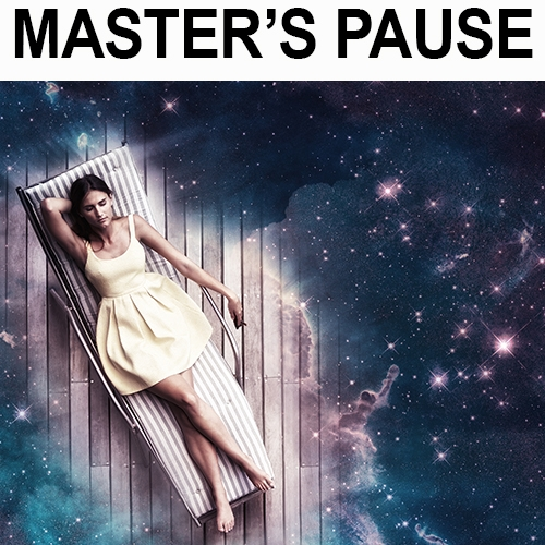 Master's Pause Series