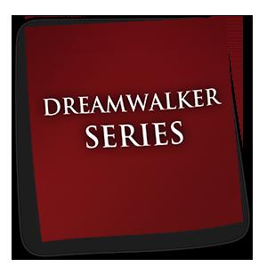 DREAMWALKER SERIES